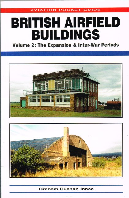 Image for BRITISH AIRFIELD BUILDINGS VOLUME 2: THE EXPANSION AND INTER-WAR PERIODS