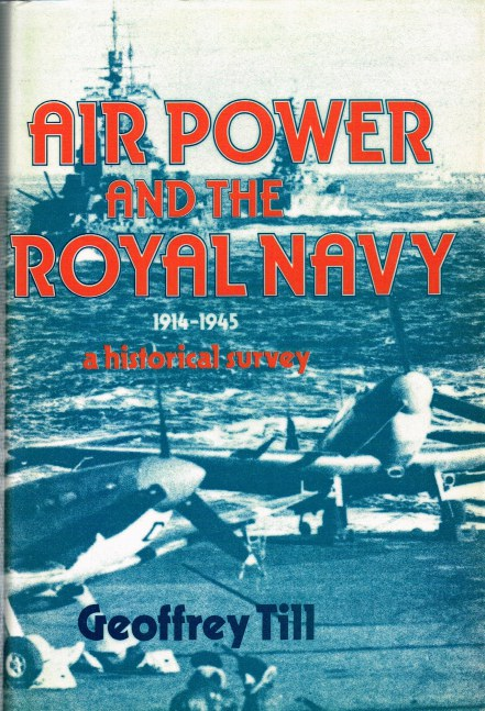 Image for AIR POWER AND THE ROYAL NAVY 1914-1945 - A HISTORICAL SURVEY