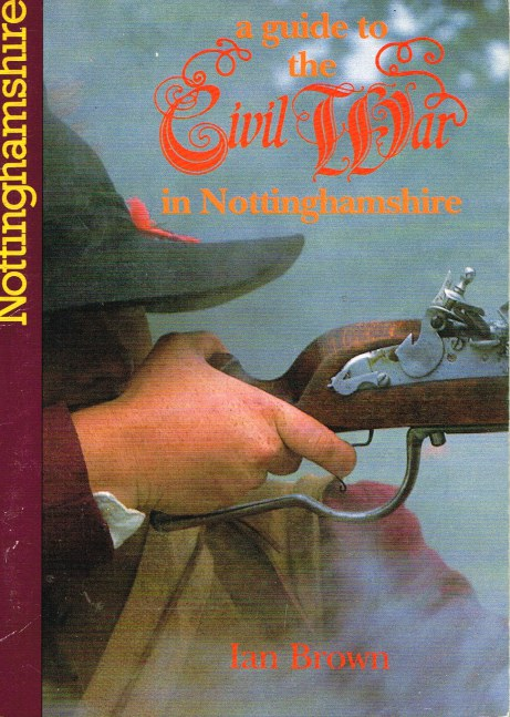 Image for A GUIDE TO THE CIVIL WAR IN NOTTINGHAMSHIRE