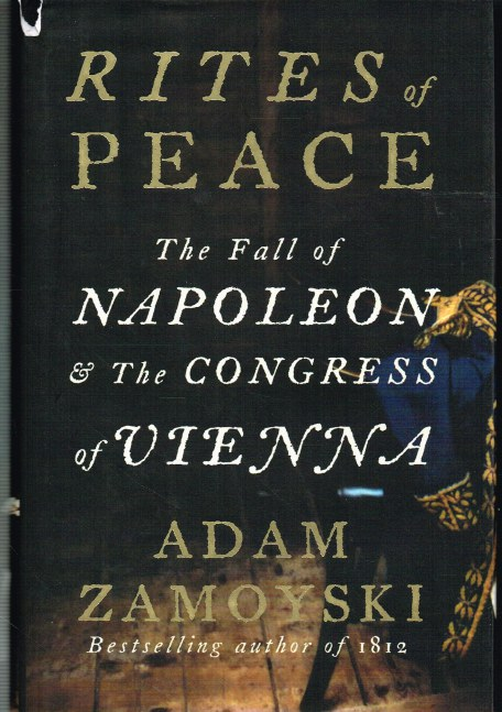 Image for RITES OF PEACE : THE FALL OF NAPOLEON & THE CONGRESS OF VIENNA