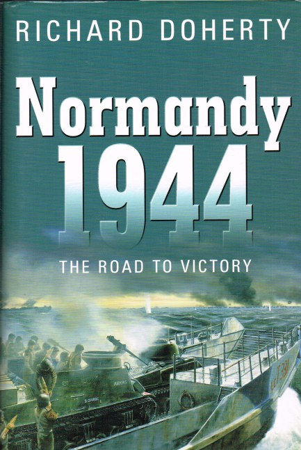 Image for NORMANDY 1944: THE ROAD TO VICTORY