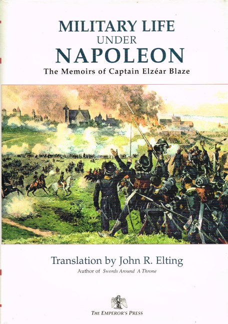 Image for MILITARY LIFE UNDER NAPOLEON: THE MEMOIRS OF CAPTAIN ELZEAR BLAZE
