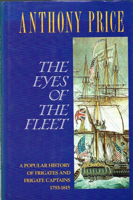 Image for EYES OF THE FLEET: A POPULAR HISTORY OF FRIGATES AND FRIGATE CAPTAINS 1793-1815
