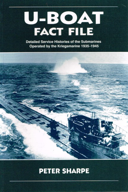 Image for U-BOAT FACT FILE: DETAILED HISTORIES OF THE SUBMARINES OPERATED BY THE KRIEGSMARINE 1935-1945