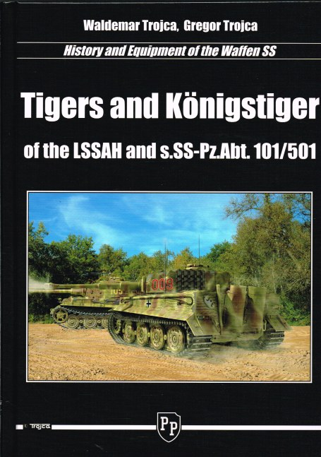 Image for TIGERS AND KONIGSTIGER OF THE LSSAH AND S.SS-PZ ABT 101/501