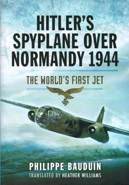 Image for HITLER'S SPYPLANE OVER NORMANDY 1944: THE WORLD'S FIRST JET