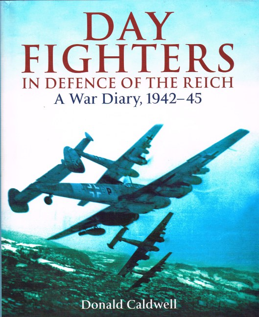 Image for DAY FIGHTERS IN DEFENCE OF THE REICH : A WAR DIARY, 1942-45