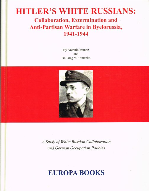 Image for HITLER'S WHITE RUSSIANS: COLLABORATION, EXTERMINATION AND ANTI-PARTISAN WARFARE IN BYELORUSSIA, 1941-1944