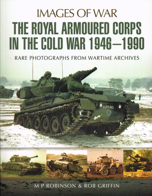 Image for IMAGES OF WAR SPECIAL: THE ROYAL ARMOURED CORPS IN THE COLD WAR 1946-1990