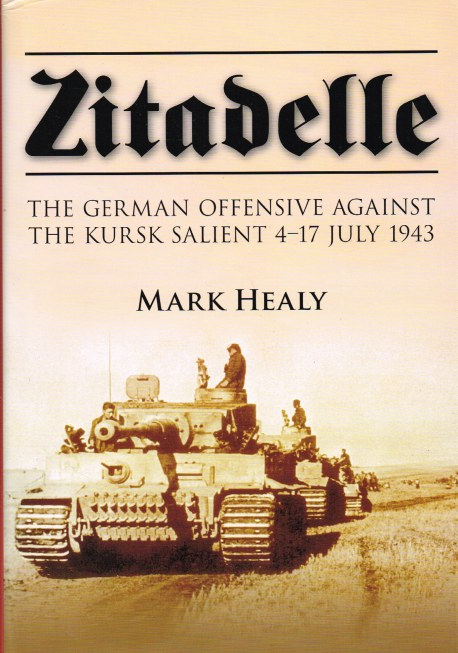 Image for ZITADELLE : THE GERMAN OFFENSIVE AGAINST THE KURSK SALIENT 4-17 JULY 1943