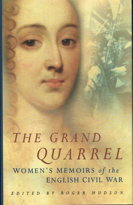 Image for THE GRAND QUARREL: WOMEN'S MEMOIRS OF THE ENGLISH CIVIL WAR
