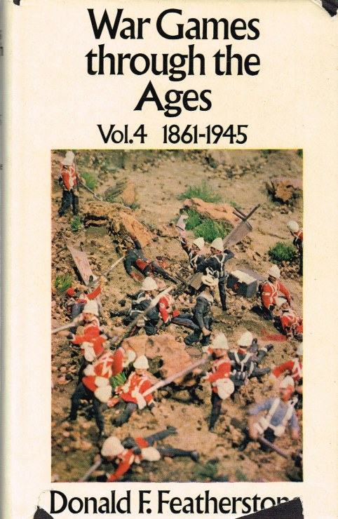 Image for WAR GAMES THROUGH THE AGES: VOLUME FOUR 1861 TO 1945