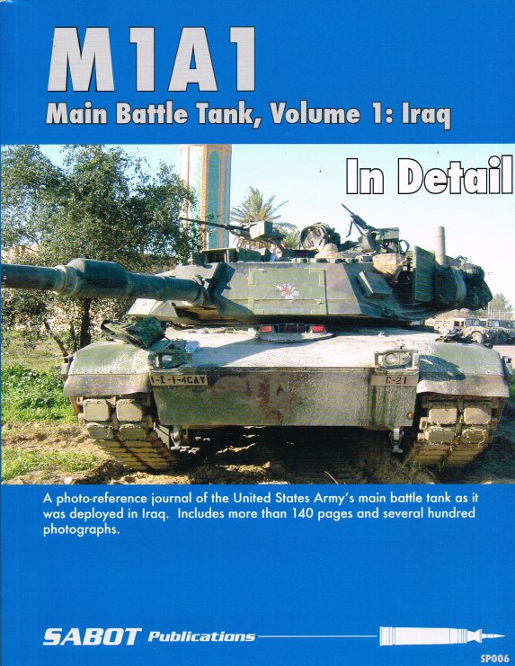 Image for M1A1 MAIN BATTLE TANK IN DETAIL VOLUME 1: IRAQ