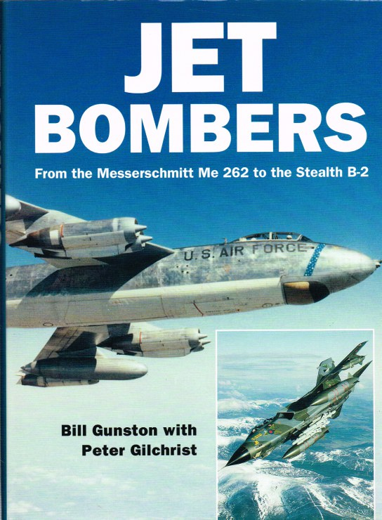 Image for JET BOMBERS: FROM THE MESSERSCHMITT ME 262 TO THE STEALTH B-2