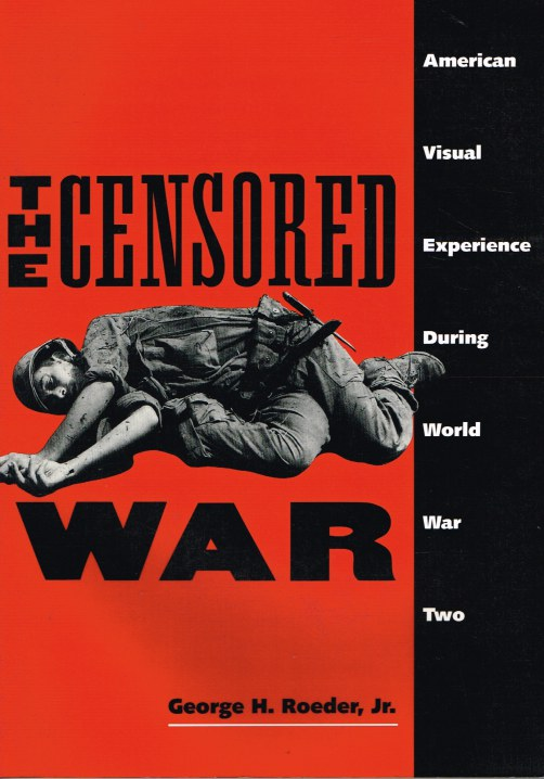 Image for THE CENSORED WAR: AMERICAN VISUAL EXPERIENCE DURING WORLD WAR II