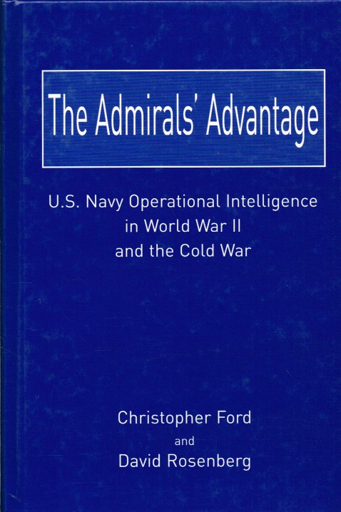 Image for THE ADMIRALS ADVANTAGE: U.S. NAVY OPERATIONAL INTELLIGENCE IN WORLD WAR II AND THE COLD WAR