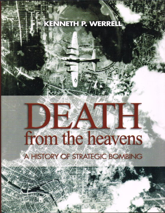 Image for DEATH FROM THE HEAVENS: A HISTORY OF STRATEGIC BOMBING