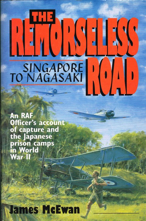 Image for THE REMORSELESS ROAD: SINGAPORE TO NAGASAKI