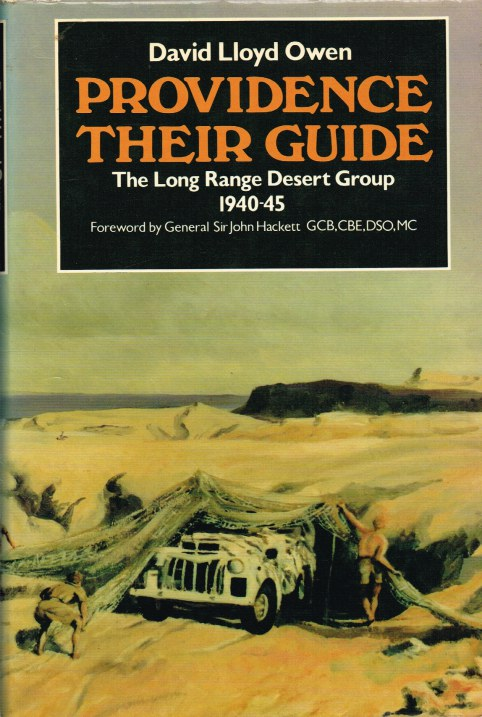 Image for PROVIDENCE THEIR GUIDE: A PERSONAL ACCOUNT OF THE LONG RANGE DESERT GROUP 1940-45