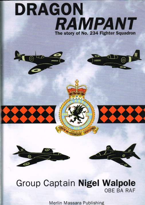 Image for DRAGON RAMPANT: THE STORY OF NO.234 FIGHTER SQUADRON (SIGNED COPY)