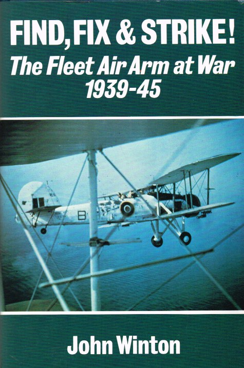 Image for FIND, FIX & STRIKE! THE FLEET AIR ARM AT WAR 1939-45