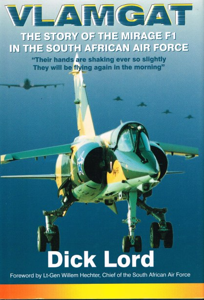 Image for VLAMGAT : THE STORY OF THE MIRAGE F-1 IN THE SOUTH AFRICAN AIR FORCE