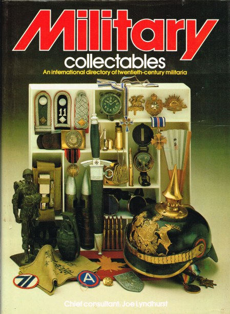 Image for MILITARY COLLECTABLES: AN INTERNATIONAL DIRECTORY OF TWENTIETH-CENTURY MILITARIA