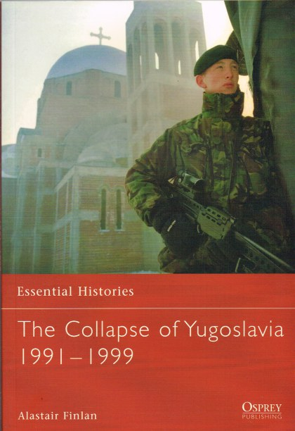 Image for THE COLLAPSE OF YUGOSLAVIA 1991-1999