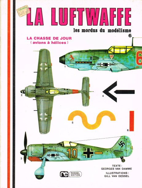 Image for LES MORDUS DU MODELISME 6: LA LUFTWAFFE LA CHASSE DE JOUR (AVIONS A HELICES) (FRENCH TEXT)