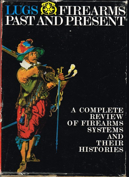 Image for FIREARMS PAST AND PRESENT: A COMPLETE REVIEW OF FIREARMS SYSTEMS AND THEIR HISTORIES (TWO VOLUME SET IN CARD SLIPCASE)