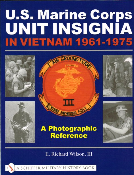 Image for US MARINE CORPS UNIT INSIGNIA IN VIETNAM 1961-1975: A PHOTOGRAPHIC REFERENCE