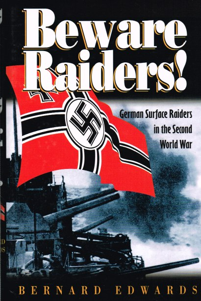 Image for BEWARE RAIDERS! GERMAN SURFACE RAIDERS IN THE SECOND WORLD WAR
