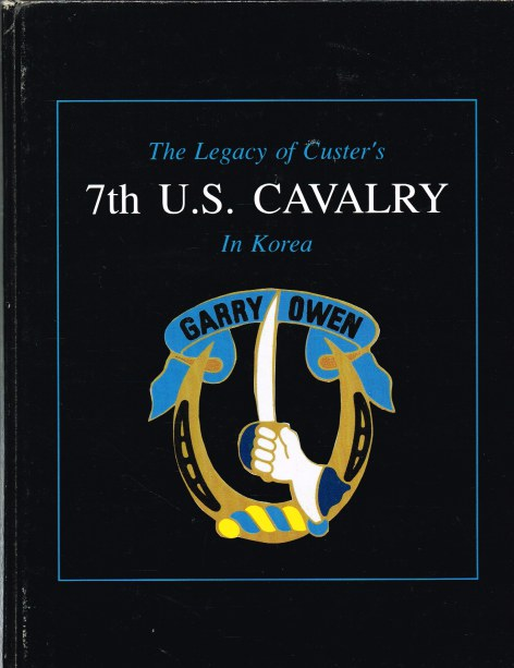 Image for THE LEGACY OF CUSTER'S 7TH US CAVALRY IN KOREA