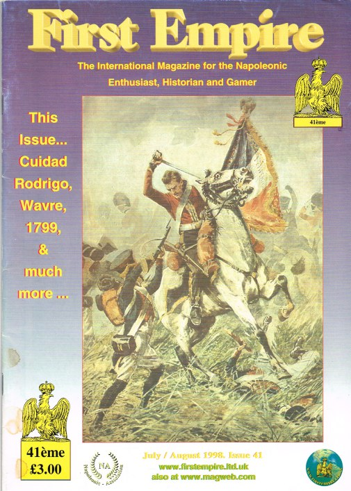 Image for FIRST EMPIRE 41 : THE INTERNATIONAL MAGAZINE FOR THE NAPOLEONIC ENTHUSIAST, HISTORIAN AND GAMER