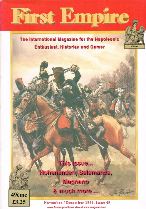 Image for FIRST EMPIRE 49 : THE INTERNATIONAL MAGAZINE FOR THE NAPOLEONIC ENTHUSIAST, HISTORIAN AND GAMER