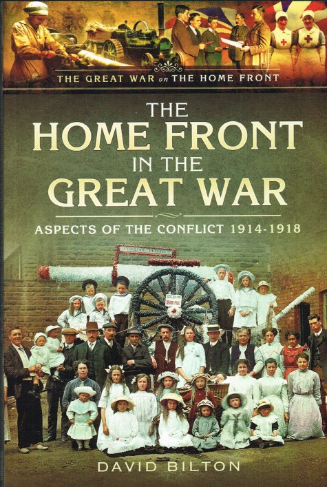 Image for THE HOME FRONT IN THE GREAT WAR : ASPECTS OF THE CONFLICT 1914-1918
