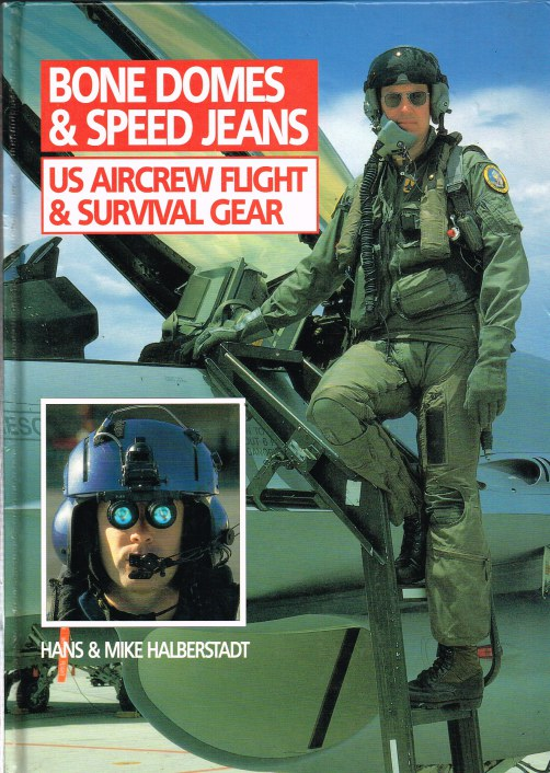 Image for BONE DOMES AND SPEED JEANS: US AIRCREW FLIGHT & SURVIVAL GEAR