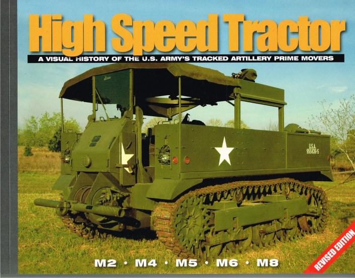 Image for HIGH SPEED TRACTOR: A VISUAL HISTORY OF THE US ARMY'S TRACKED ARTILLERY PRIME MOVERS (REVISED EDITION)