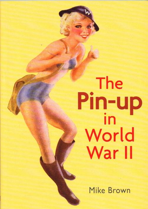 Image for THE PIN-UP IN WORLD WAR II
