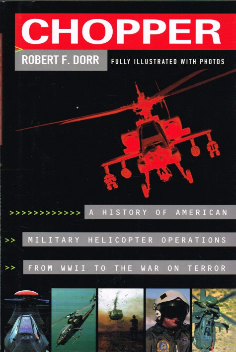 Image for CHOPPER : FIRSTHAND ACCOUNTS OF HELICOPTER WARFARE, WORLD WAR II TO IRAQ