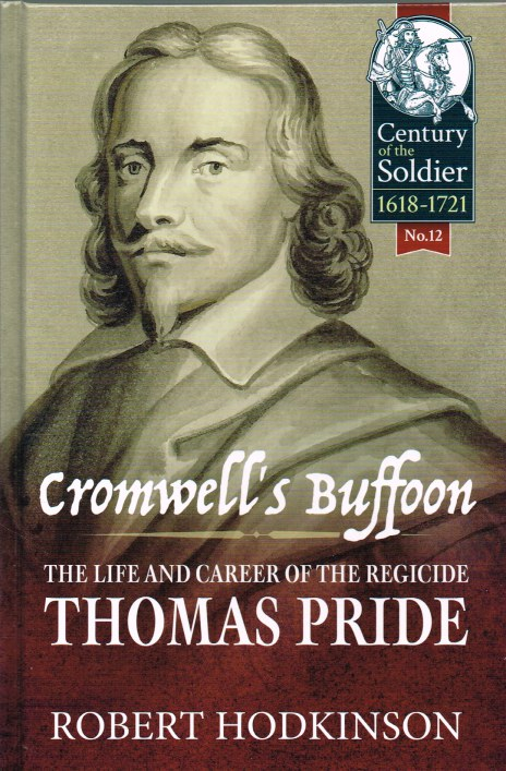 Image for CROMWELL'S BUFFOON: THE LIFE AND CAREER OF THE REGICIDE THOMAS PRIDE
