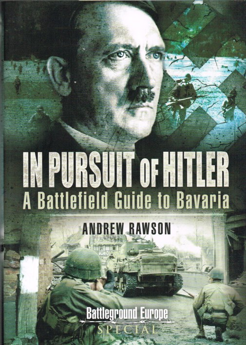 Image for IN PURSUIT OF HITLER: BATTLES THROGH THE NAZI HEARTLAND, MARCH TO MAY 1945