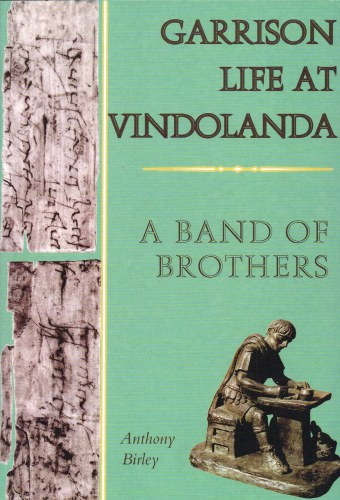 Image for GARRISON LIFE AT VINDOLANDA: A BAND OF BROTHERS