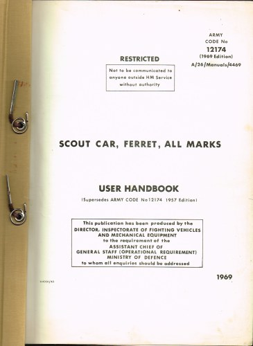 Image for SCOUT CAR, FERRET, ALL MARKS USER HANDBOOK : ARMY CODE NO. 12174 (1969 EDITION) A/26/MANUALS/4469