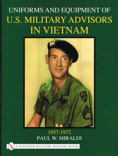 Image for UNIFORMS AND EQUIPMENT OF US MILITARY ADVISORS IN VIETNAM 1957-1972
