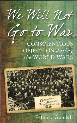 Image for WE WILL NOT FIGHT: CONSCIENTIOUS OBJECTION DURING THE WORLD WARS