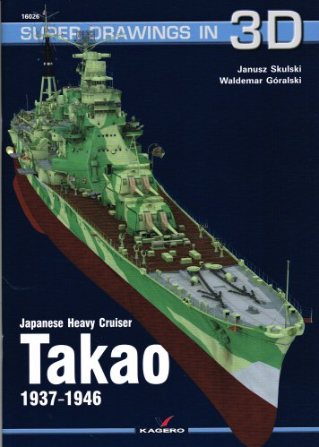 Image for SUPER DRAWINGS IN 3D : JAPANESE HEAVY CRUISER TAKAO 1937-1946