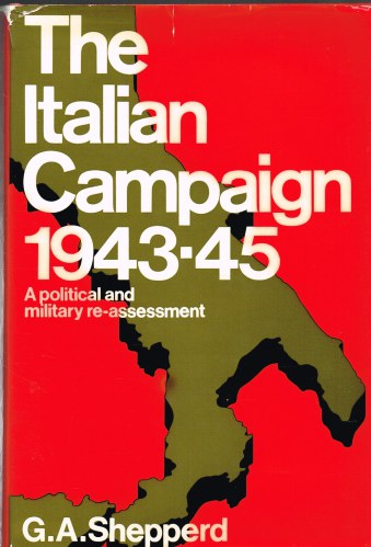 Image for THE ITALIAN CAMPAIGN 1943-45: A POLITICAL AND MILITARY RE-ASSESSMENT