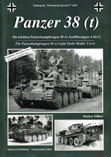Image for PANZER 38 (T) : THE PANZERKAMPFWAGEN 38 (T) LIGHT TANKS MODEL A TO G