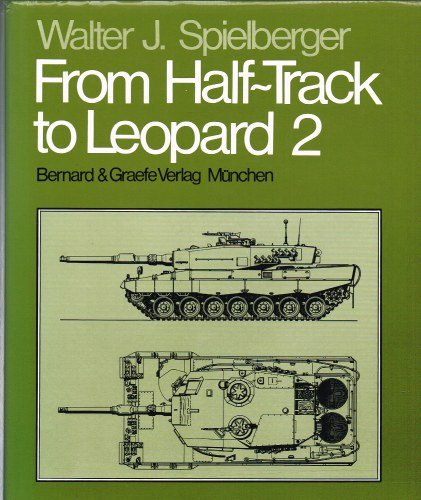 Image for FROM HALF-TRACK TO LEOPARD 2 : THE COMPLETE ILLUSTRATED HISTORY OF THE KRAUSS-MAFFEI ORDNANCE DEPARTMENT